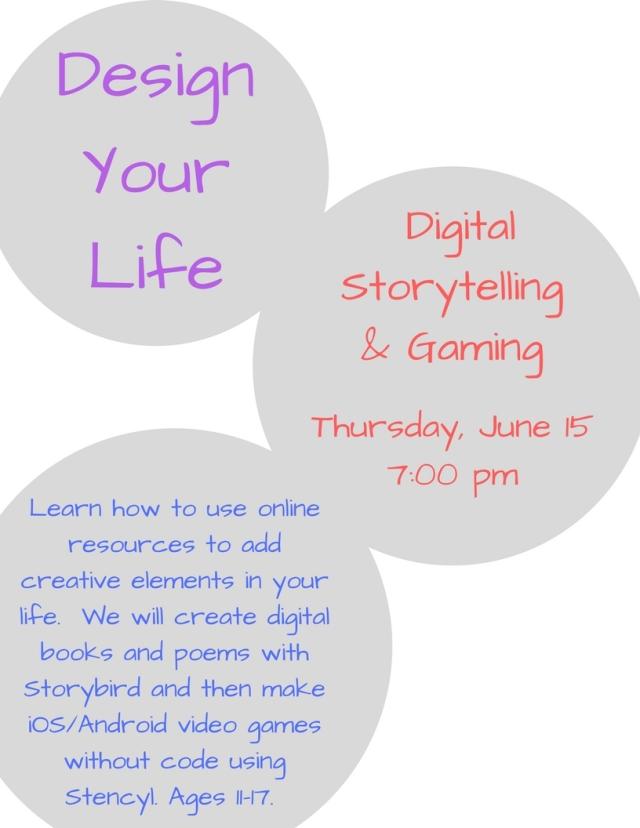 Design Your Life- Digital Storytelling & Gaming